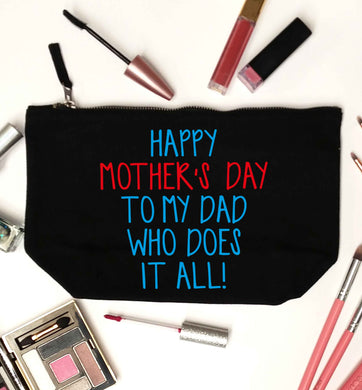 Happy mother's day to my dad who does it all! black makeup bag