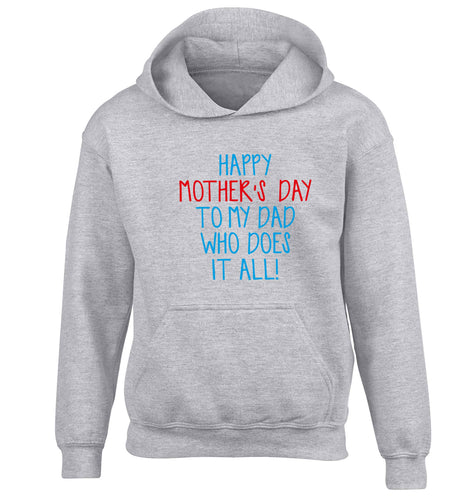 Happy mother's day to my dad who does it all! children's grey hoodie 12-13 Years