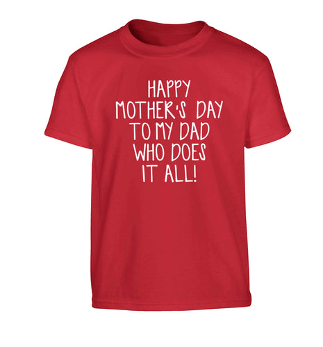 Happy mother's day to my dad who does it all! Children's red Tshirt 12-13 Years