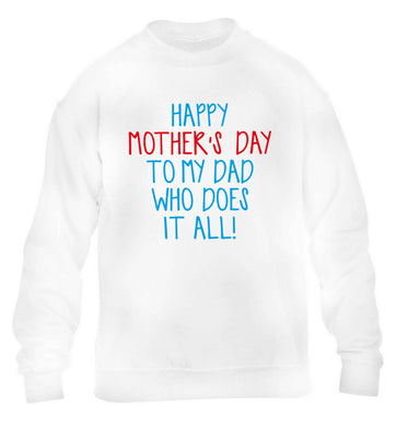 Happy mother's day to my dad who does it all! children's white sweater 12-13 Years