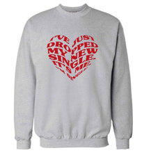 I've just dropped my new single it's me I'm single adult's unisex grey sweater 2XL