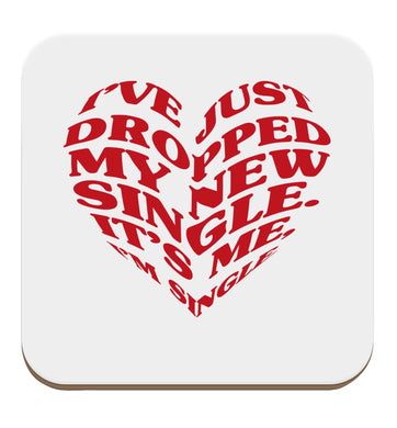 I've just dropped my new single it's me I'm single set of four coasters