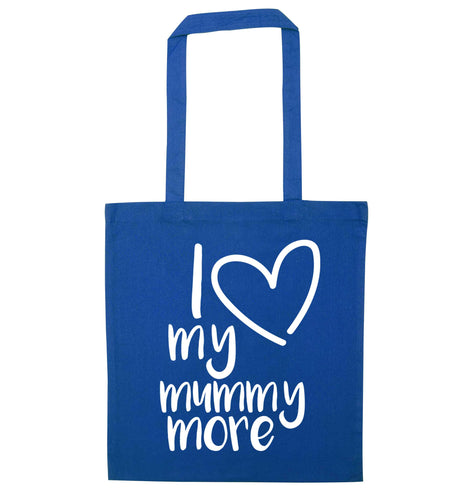 I love my mummy more blue tote bag