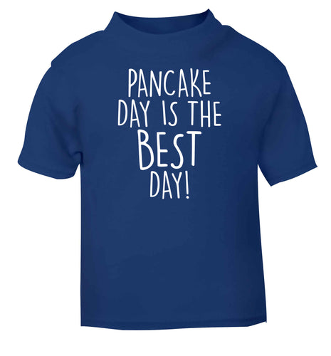 Pancake day is the best day blue baby toddler Tshirt 2 Years