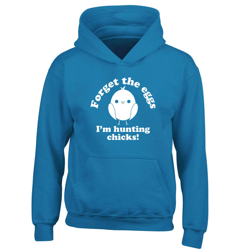 Forget the eggs I'm hunting chicks! children's blue hoodie 12-13 Years
