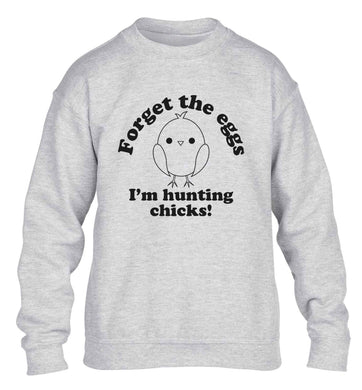 Forget the eggs I'm hunting chicks! children's grey sweater 12-13 Years