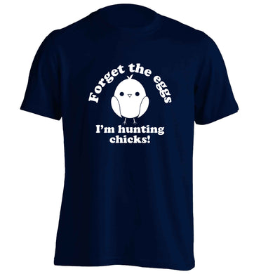 Forget the eggs I'm hunting chicks! adults unisex navy Tshirt 2XL