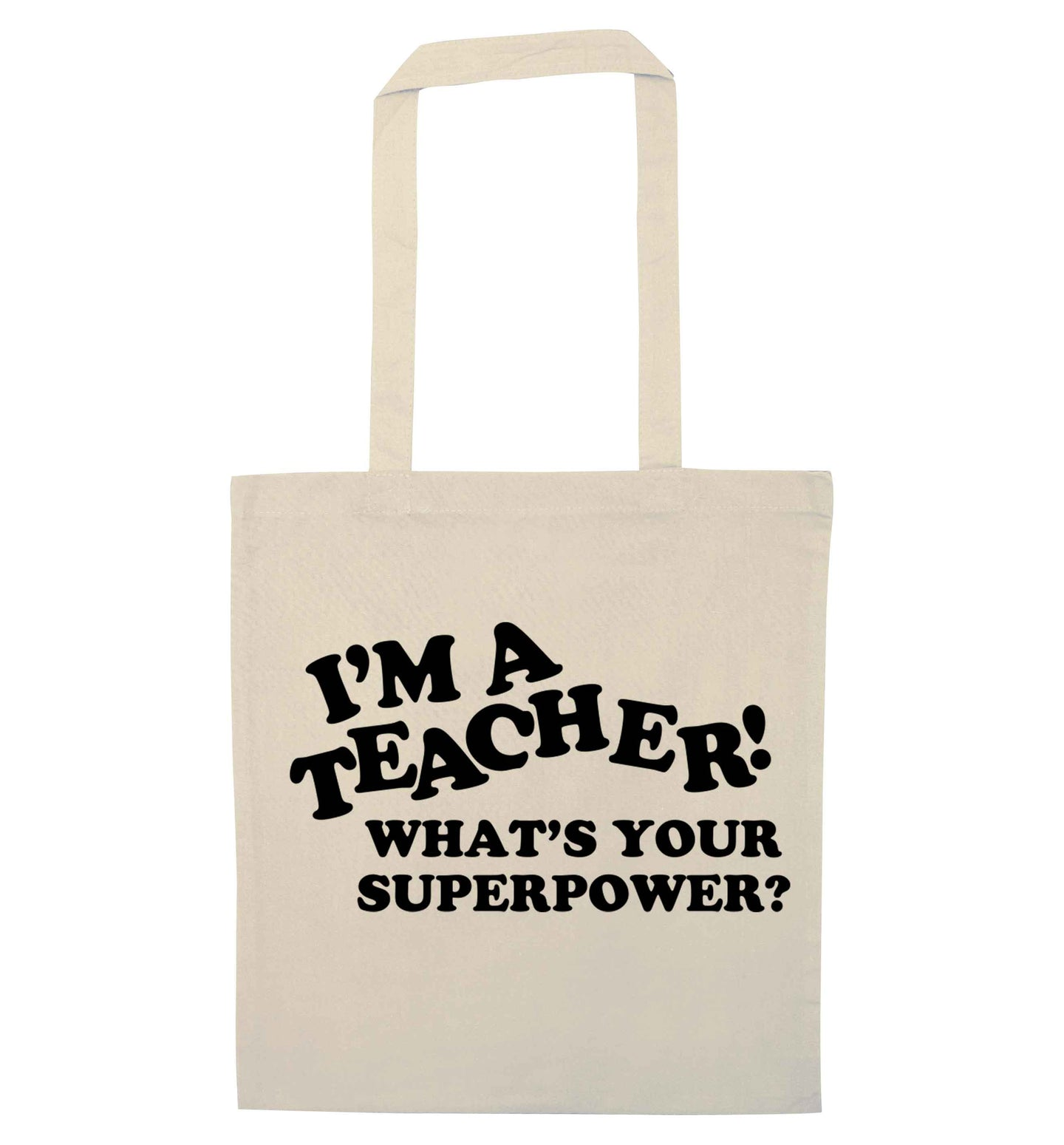 I'm a teacher what's your superpower?! natural tote bag