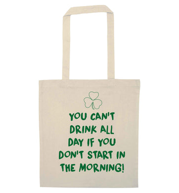 You can't drink all day if you don't start in the morning natural tote bag