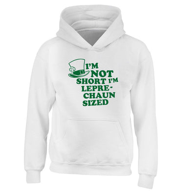 I'm not short I'm leprechaun sized children's white hoodie 12-13 Years