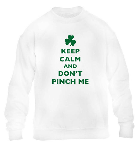 Keep calm and don't pinch me children's white sweater 12-13 Years