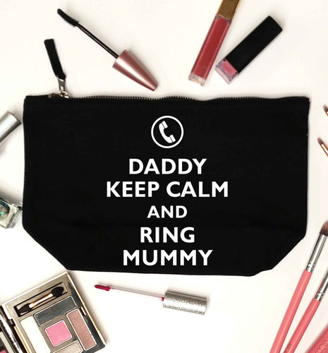 Daddy keep calm and ring mummy black makeup bag