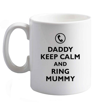10 oz Daddy keep calm and ring mummy ceramic mug right handed