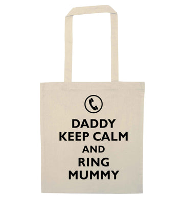 Daddy keep calm and ring mummy natural tote bag
