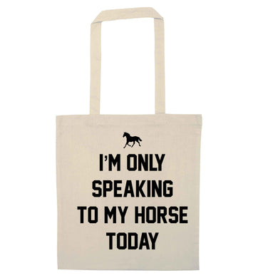 I'm only speaking to my horse today natural tote bag
