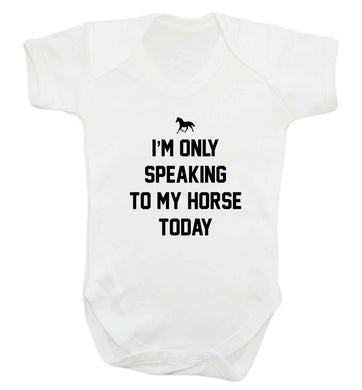 I'm only speaking to my horse today baby vest white 18-24 months