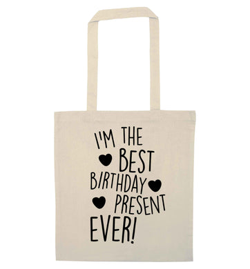I'm the best birthday present ever natural tote bag