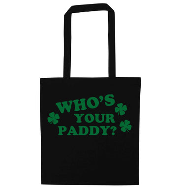Who's your paddy? black tote bag