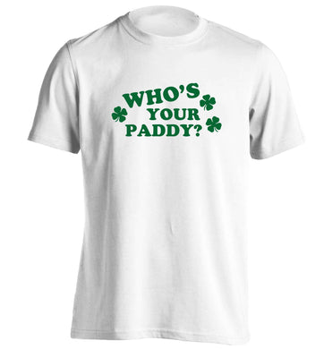 Who's your paddy? adults unisex white Tshirt 2XL
