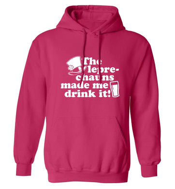 The leprechauns made me drink it adults unisex pink hoodie 2XL