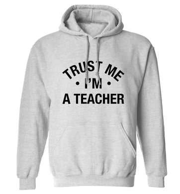 Trust me I'm a teacher adults unisex grey hoodie 2XL