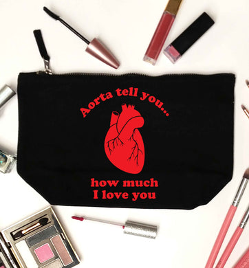 Aorta tell you how much I love you black makeup bag