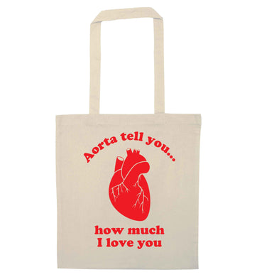 Aorta tell you how much I love you natural tote bag