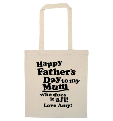 Happy Father's day to my mum who does it all natural tote bag
