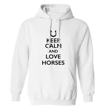 Keep calm and love horses adults unisex white hoodie 2XL