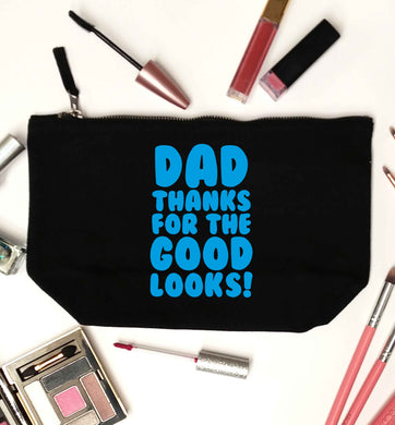 Dad thanks for the good looks black makeup bag