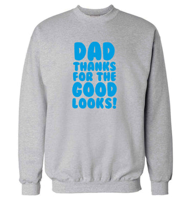 Dad thanks for the good looks adult's unisex grey sweater 2XL