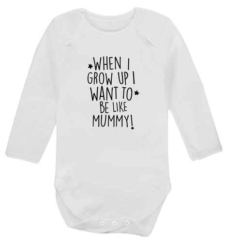When I grow up I want to be like my mummy baby vest long sleeved white 6-12 months