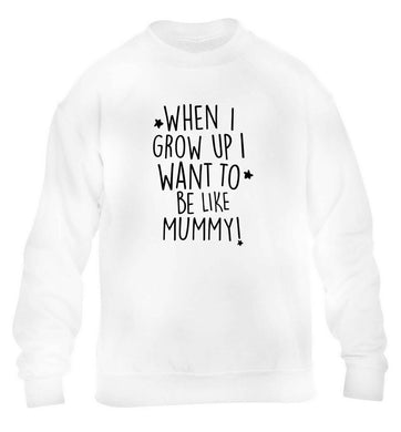 When I grow up I want to be like my mummy children's white sweater 12-13 Years
