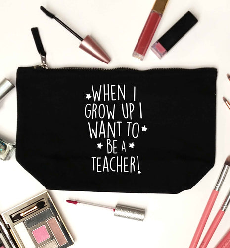 When I grow up I want to be a teacher black makeup bag