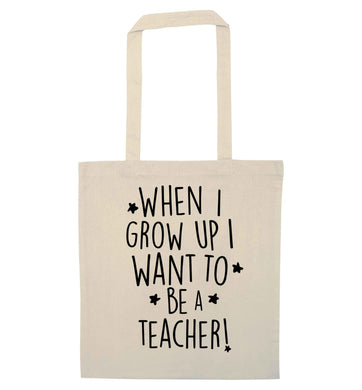 When I grow up I want to be a teacher natural tote bag