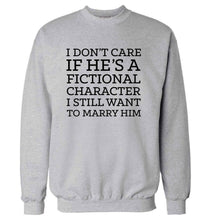 I don't care if he's a fictional character I still want to marry him adult's unisex grey sweater 2XL