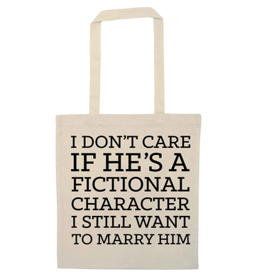 I don't care if he's a fictional character I still want to marry him natural tote bag