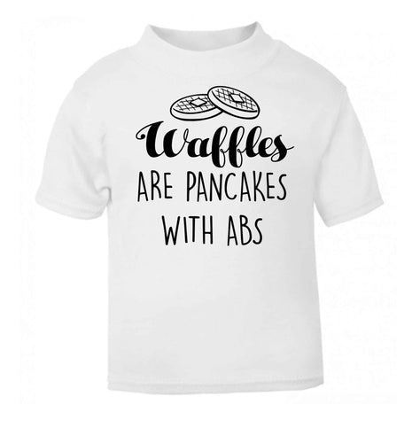 Waffles are just pancakes with abs white baby toddler Tshirt 2 Years
