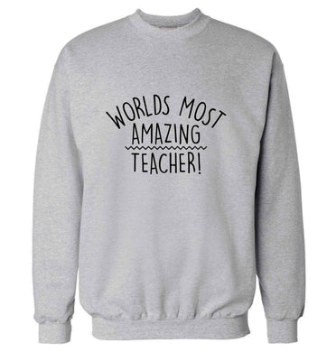 Worlds most amazing teacher adult's unisex grey sweater 2XL