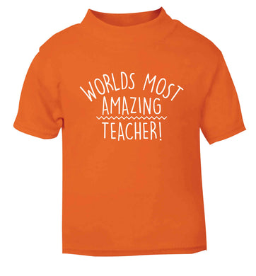 Worlds most amazing teacher orange baby toddler Tshirt 2 Years