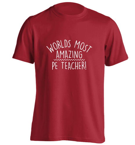 Worlds most amazing PE teacher adults unisex red Tshirt 2XL