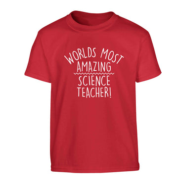 Worlds most amazing science teacher Children's red Tshirt 12-13 Years