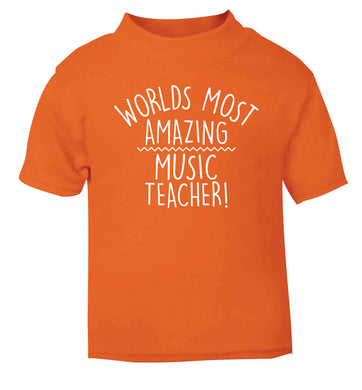 Worlds most amazing music teacher orange baby toddler Tshirt 2 Years