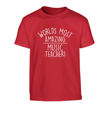 Worlds most amazing music teacher Children's red Tshirt 12-13 Years