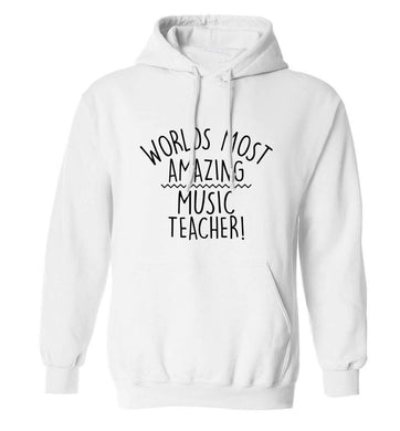 Worlds most amazing music teacher adults unisex white hoodie 2XL