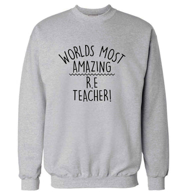 Worlds most amazing R.E teacher adult's unisex grey sweater 2XL