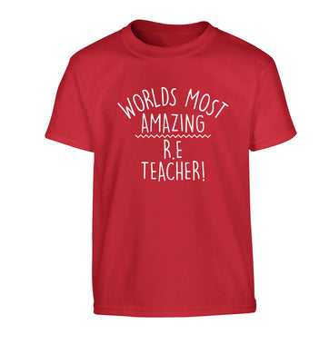 Worlds most amazing R.E teacher Children's red Tshirt 12-13 Years