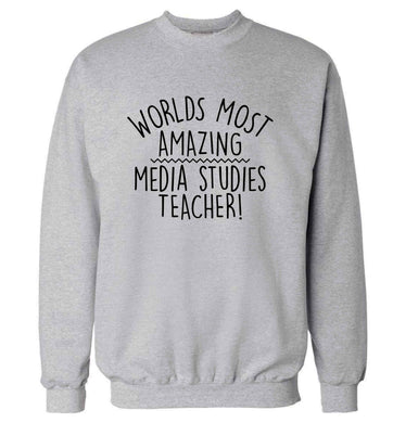 Worlds most amazing media studies teacher adult's unisex grey sweater 2XL