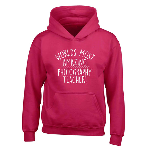 Worlds most amazing photography teacher children's pink hoodie 12-13 Years