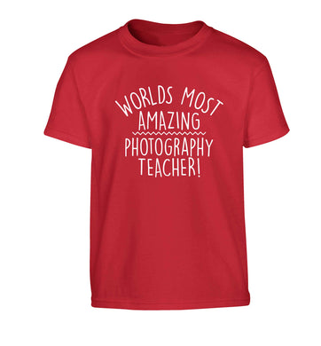 Worlds most amazing photography teacher Children's red Tshirt 12-13 Years